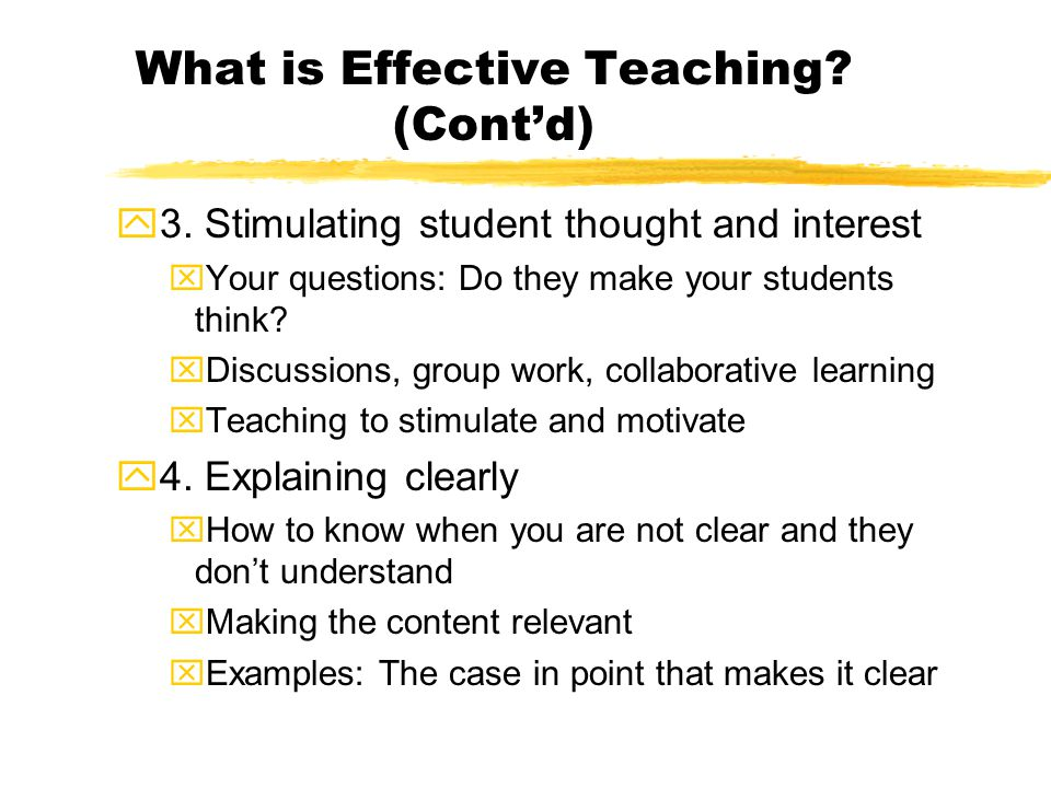 What is Effective Teaching. (Cont'd) y3.