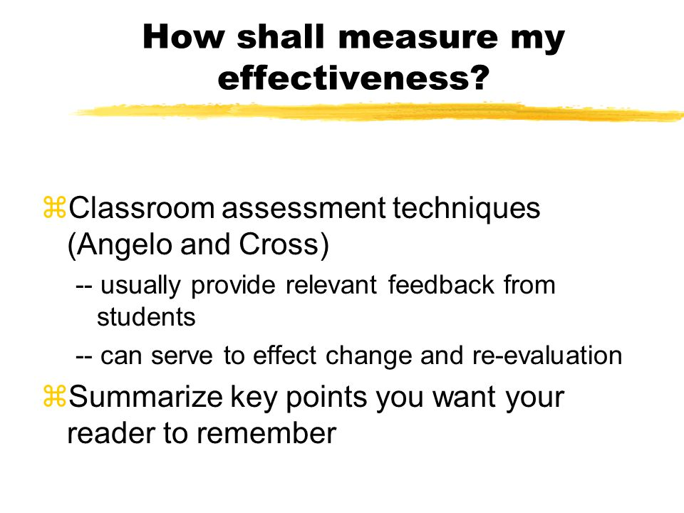 How shall measure my effectiveness.