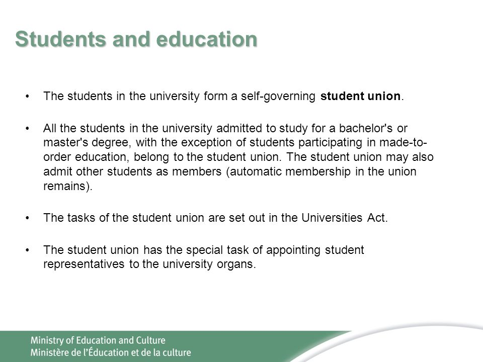 Students and education The students in the university form a self-governing student union.