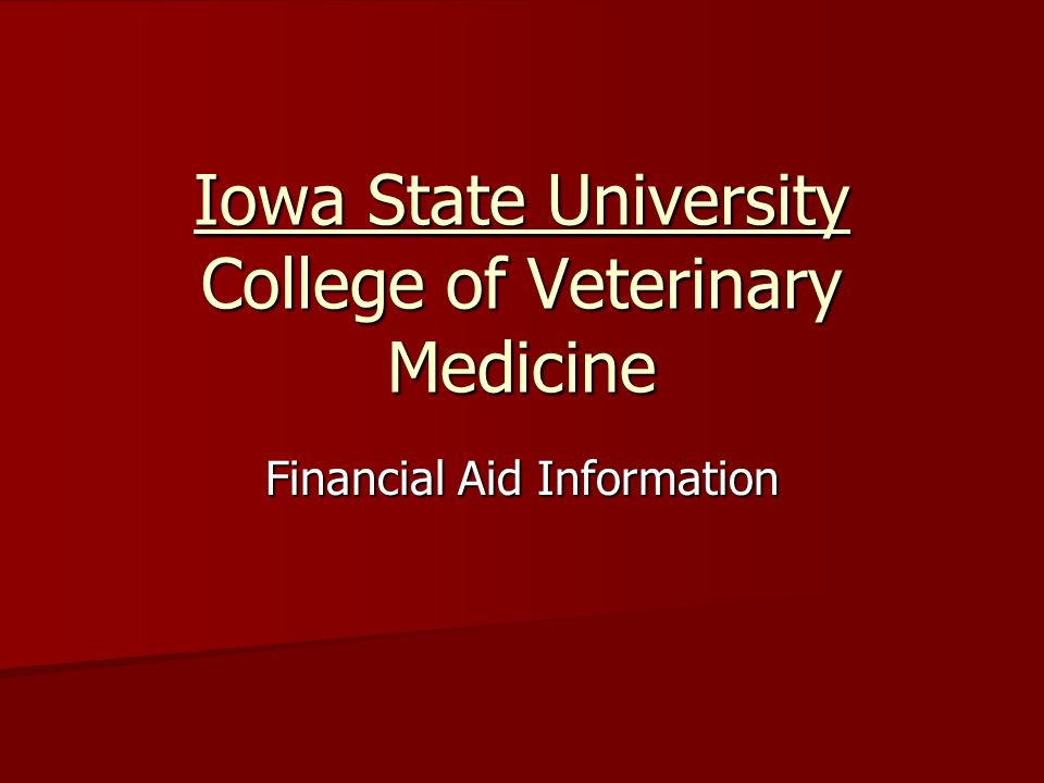 Iowa State University College of Veterinary Medicine Financial Aid Information