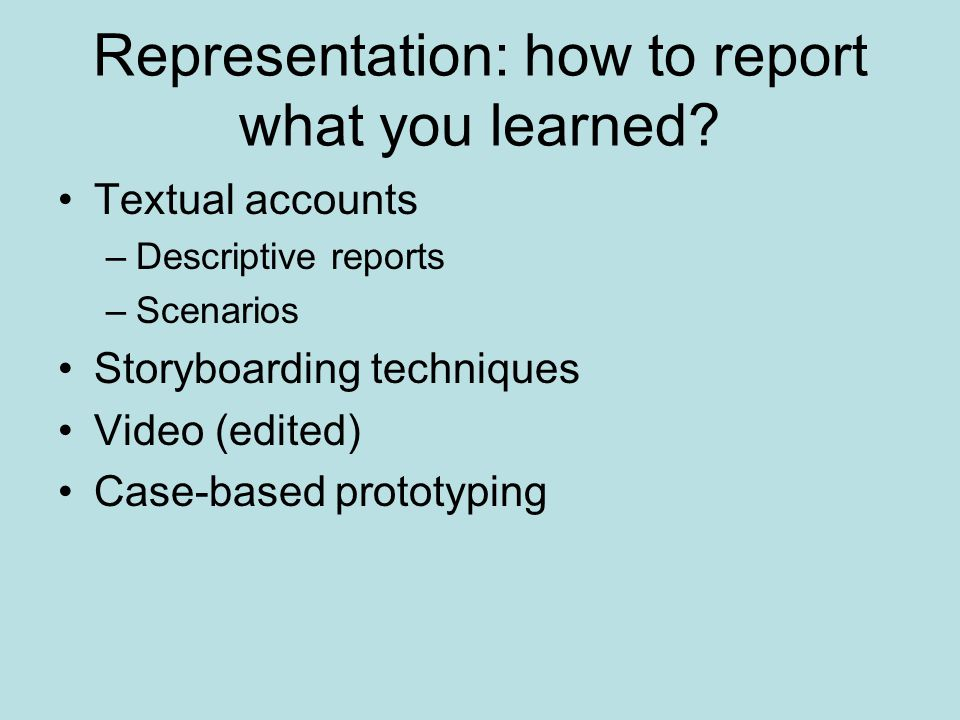Representation: how to report what you learned.