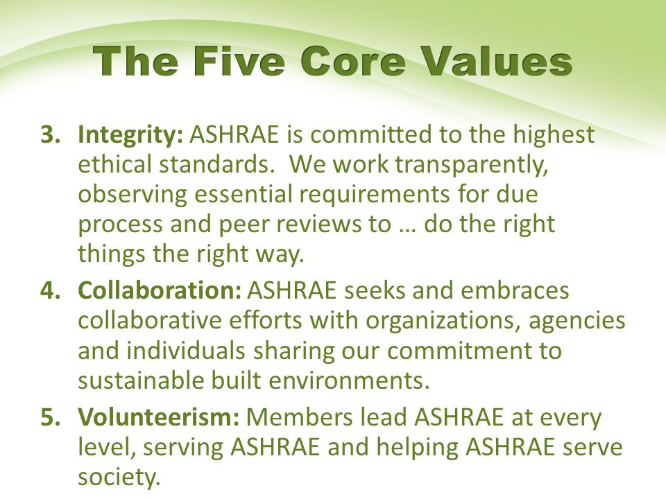 3.Integrity: ASHRAE is committed to the highest ethical standards.