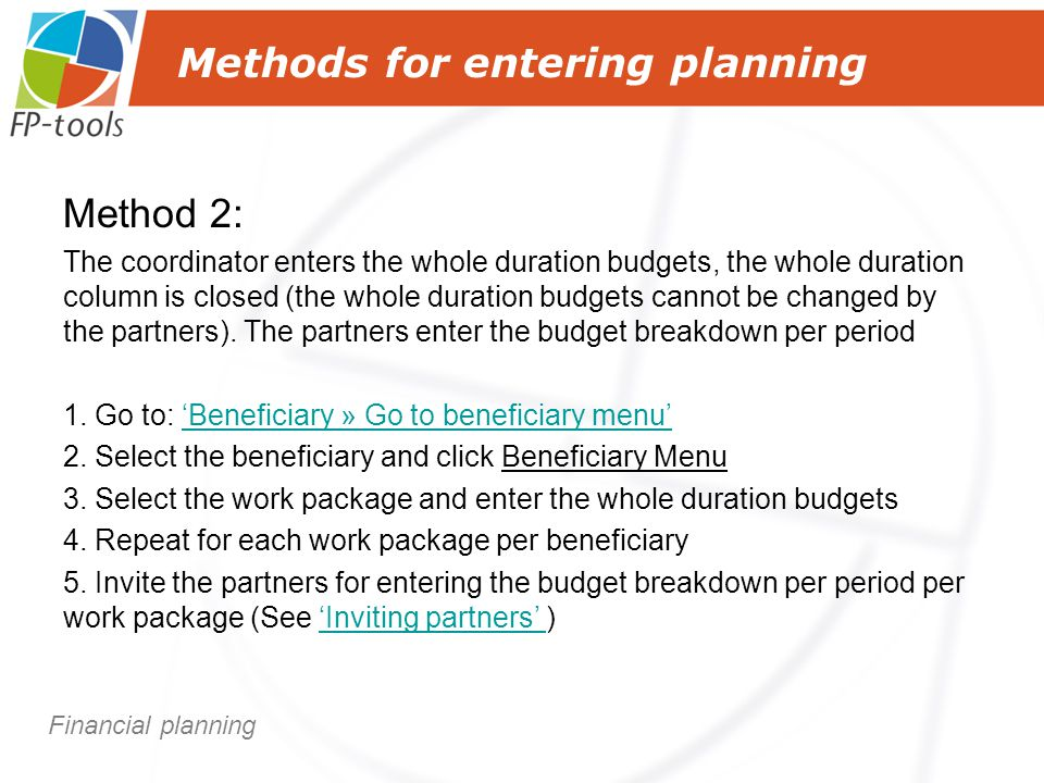 Method 2: The coordinator enters the whole duration budgets, the whole duration column is closed (the whole duration budgets cannot be changed by the partners).