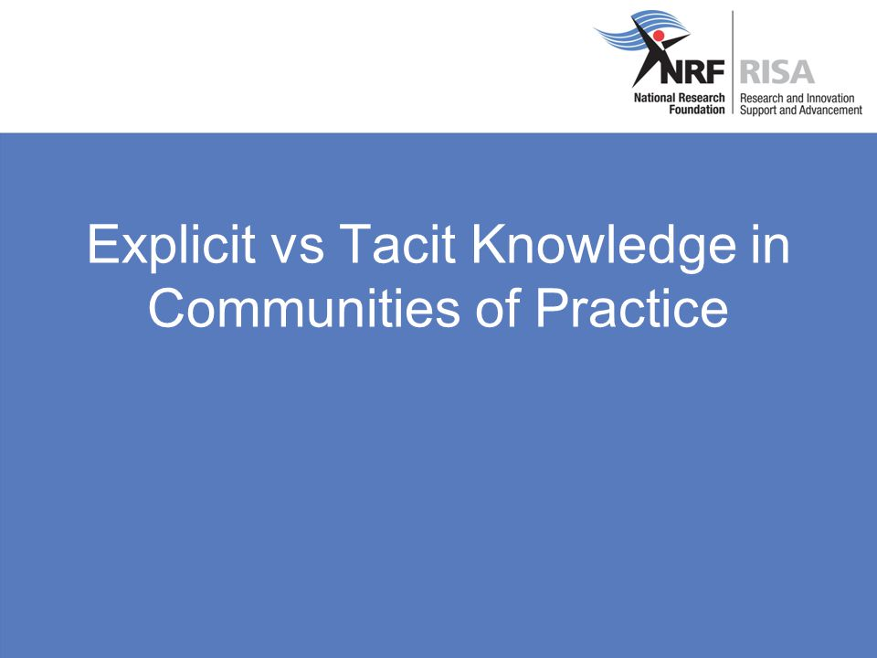 Explicit vs Tacit Knowledge in Communities of Practice