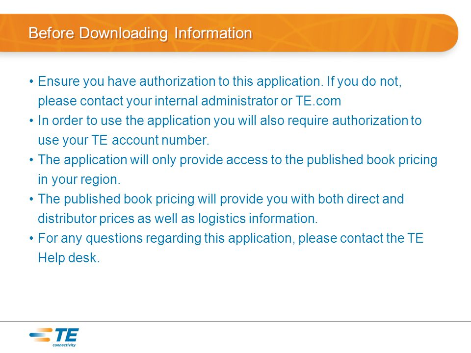 Before Downloading Information Ensure you have authorization to this application.