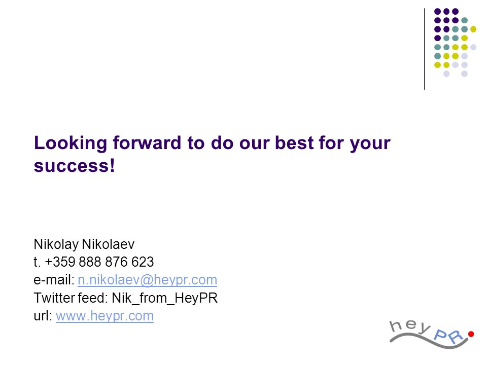 Looking forward to do our best for your success. Nikolay Nikolaev t.
