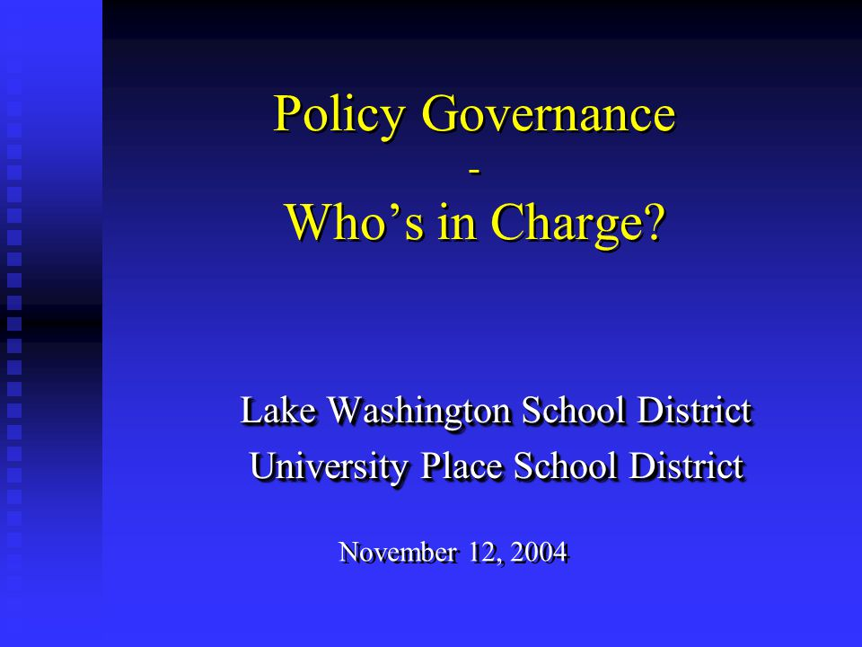 Policy Governance - Who's in Charge.