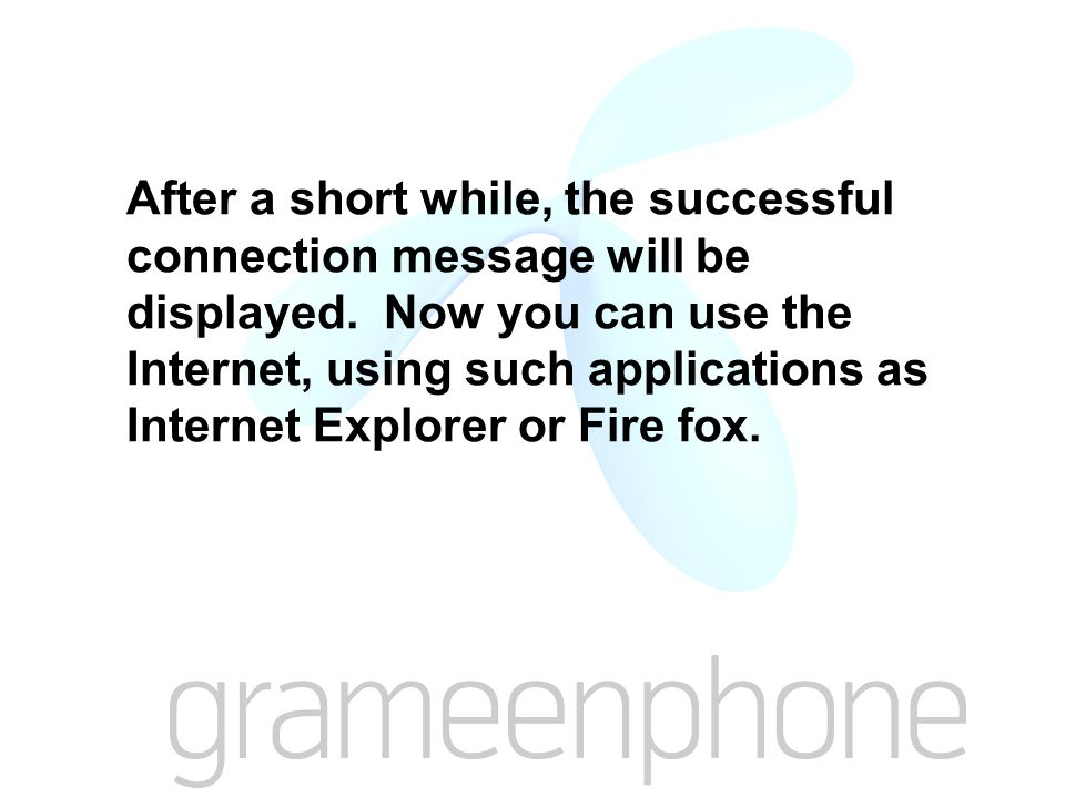 After a short while, the successful connection message will be displayed.