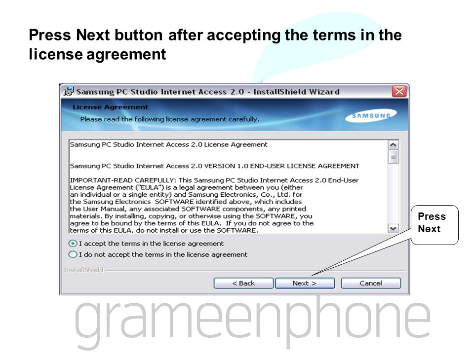 Press Next button after accepting the terms in the license agreement Press Next