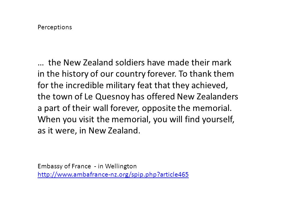 … the New Zealand soldiers have made their mark in the history of our country forever.