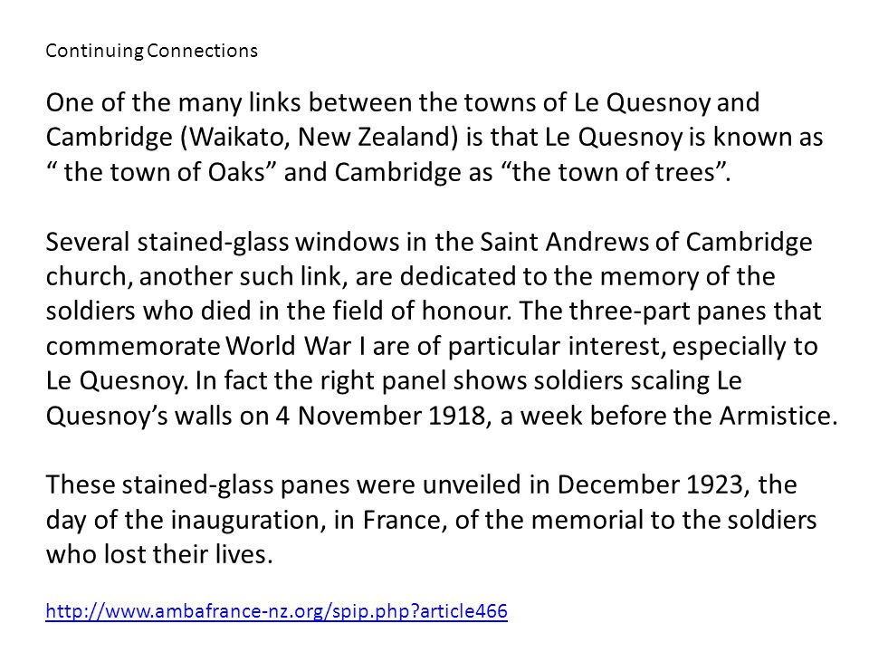 One of the many links between the towns of Le Quesnoy and Cambridge (Waikato, New Zealand) is that Le Quesnoy is known as the town of Oaks and Cambridge as the town of trees .