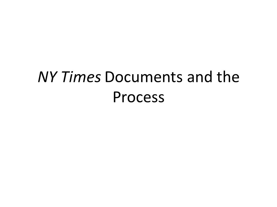 NY Times Documents and the Process