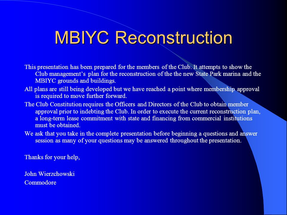 MBIYC Reconstruction This presentation has been prepared for the members of the Club.