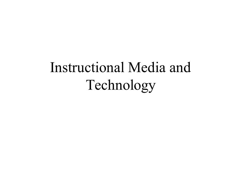 Instructional Media and Technology