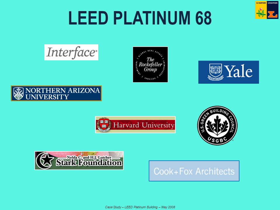 Case Study – LEED Platinum Building – May 2008 LEED PLATINUM 68