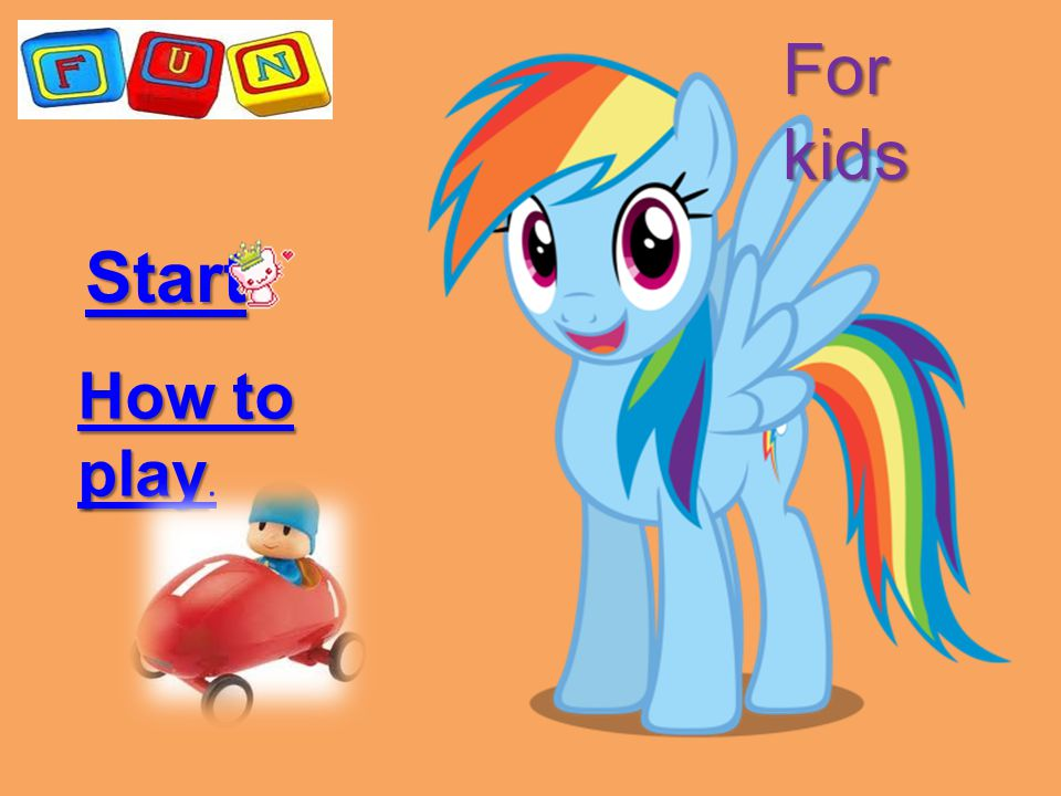Start How to play How to play. For kids