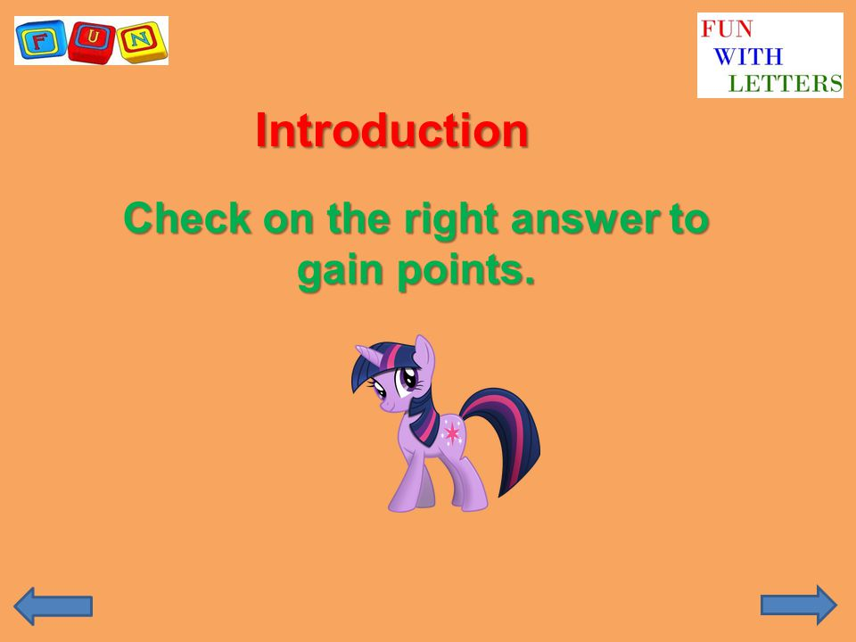 Introduction Check on the right answer to gain points.