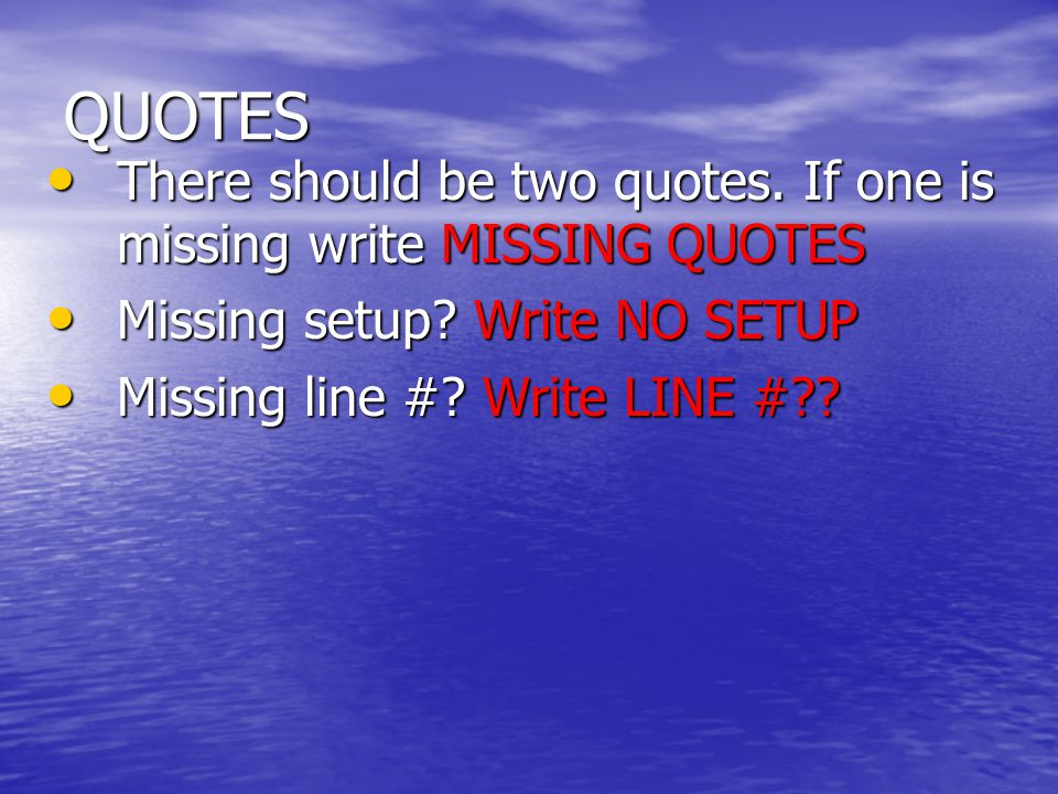 QUOTES There should be two quotes.