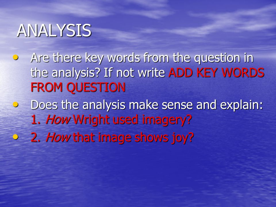 ANALYSIS Are there key words from the question in the analysis.