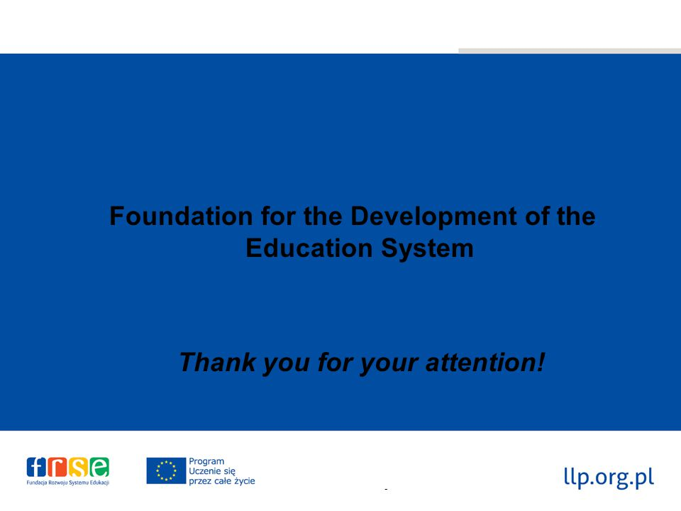 Foundation for the Development of the Education System Thank you for your attention! -