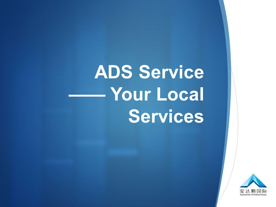  ADS Service —— Your Local Services