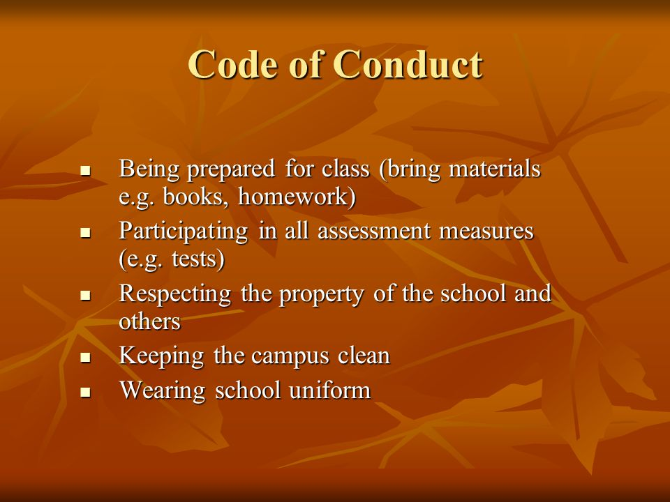 Code of Conduct Being prepared for class (bring materials e.g.