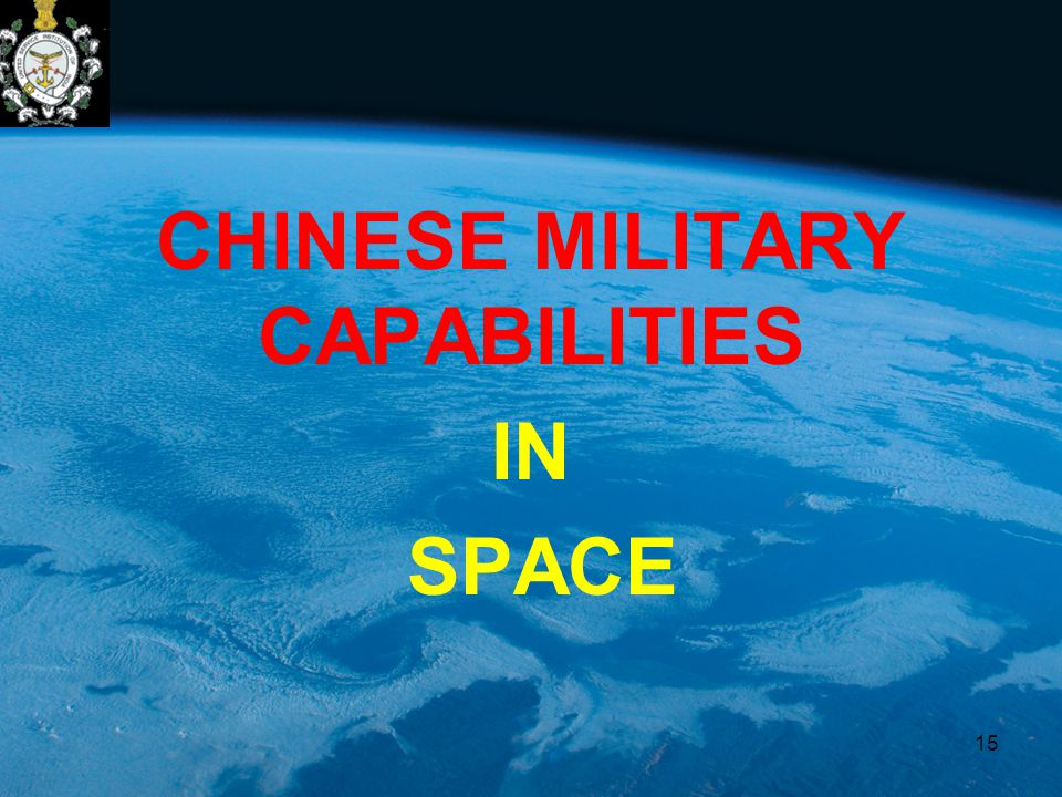 CHINESE MILITARY CAPABILITIES IN SPACE 15