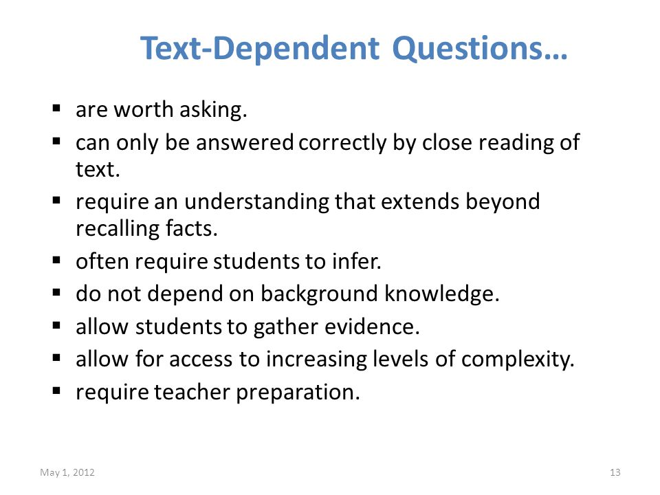 Text-Dependent Questions…  are worth asking.
