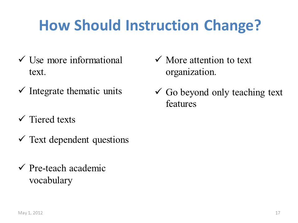 How Should Instruction Change. Use more informational text.