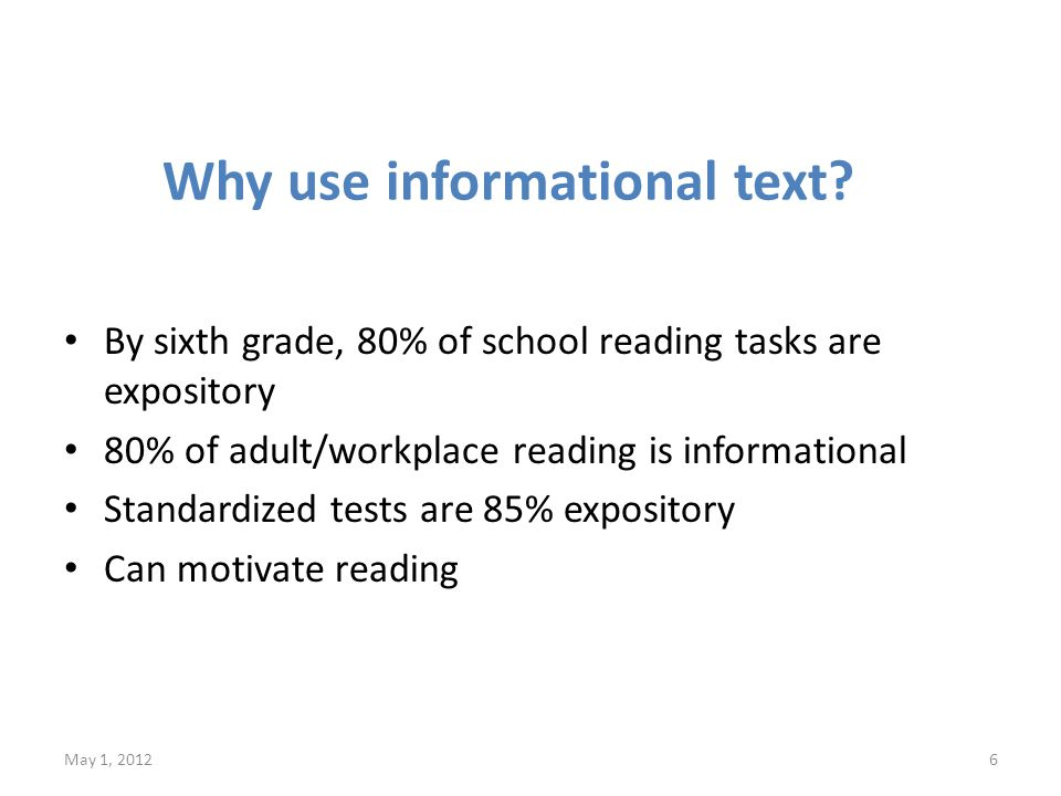 Why use informational text.