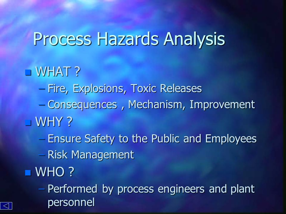 Process Hazards Analysis n WHAT .