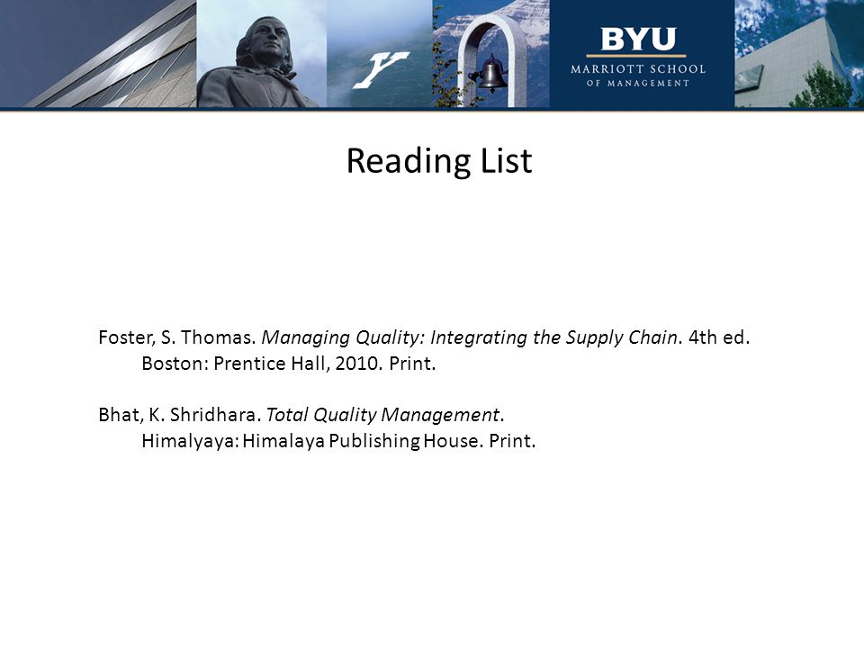 Reading List Foster, S. Thomas. Managing Quality: Integrating the Supply Chain.