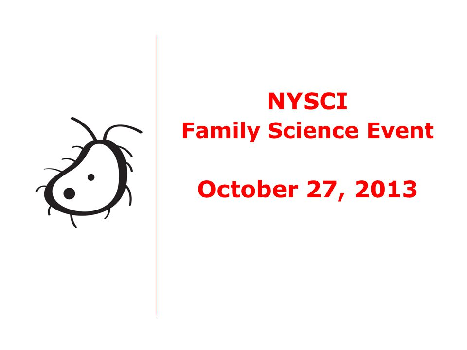 NYSCI Family Science Event October 27, 2013