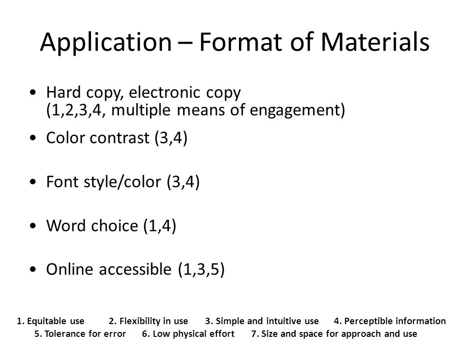 Application – Format of Materials 1. Equitable use 2.