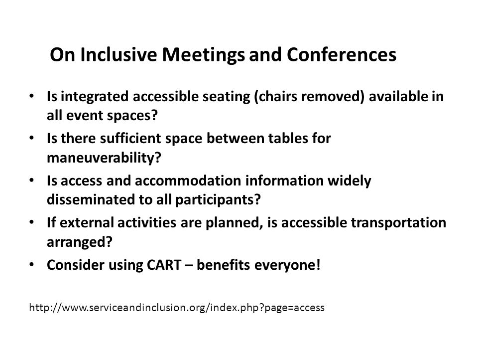 On Inclusive Meetings and Conferences Is integrated accessible seating (chairs removed) available in all event spaces.