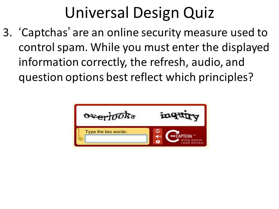 3.'Captchas' are an online security measure used to control spam.