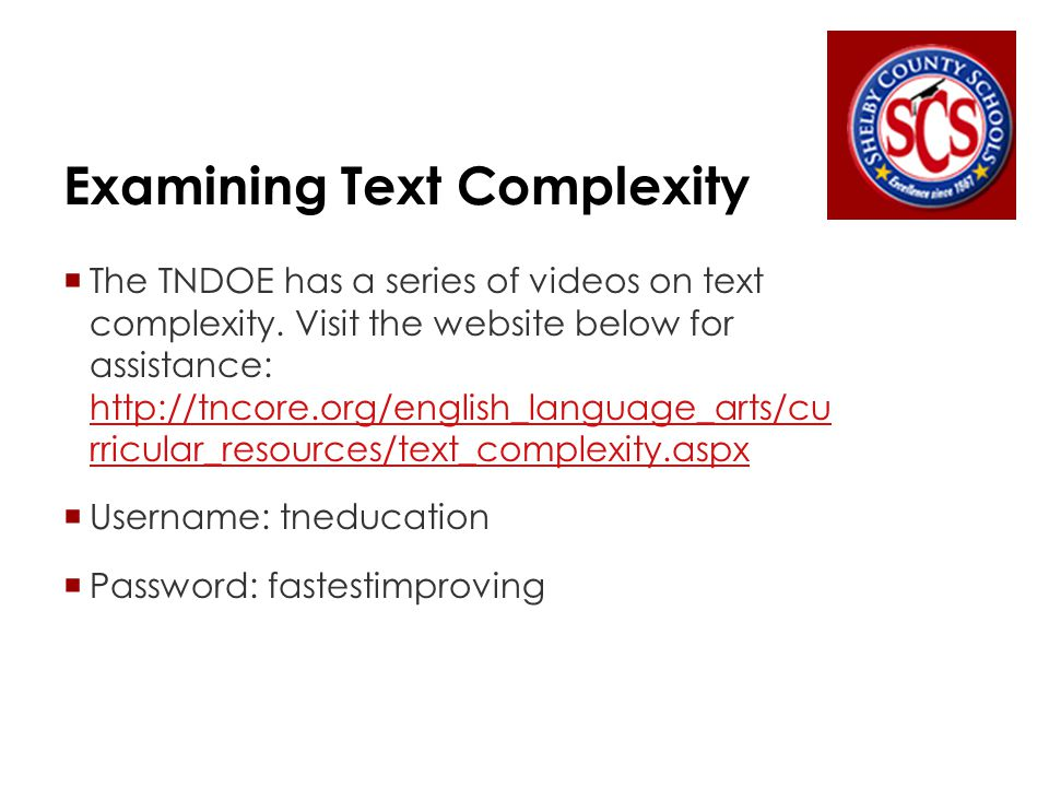 Examining Text Complexity  The TNDOE has a series of videos on text complexity.