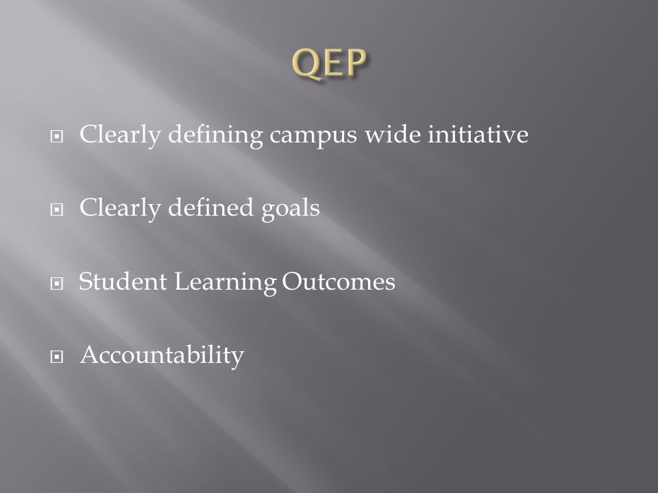  Clearly defining campus wide initiative  Clearly defined goals  Student Learning Outcomes  Accountability