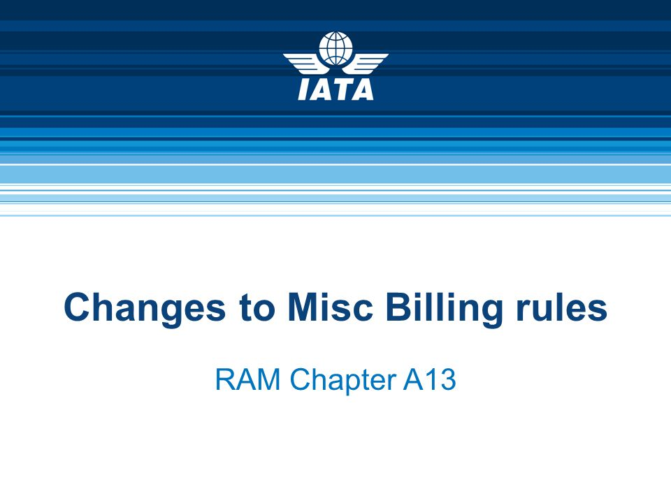 Changes to Misc Billing rules RAM Chapter A13
