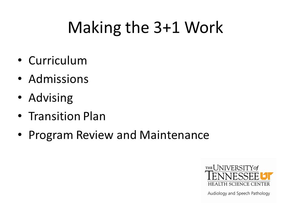 Making the 3+1 Work Curriculum Admissions Advising Transition Plan Program Review and Maintenance
