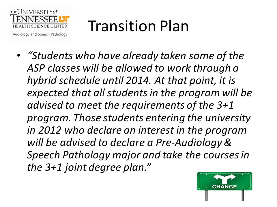 Transition Plan Students who have already taken some of the ASP classes will be allowed to work through a hybrid schedule until 2014.