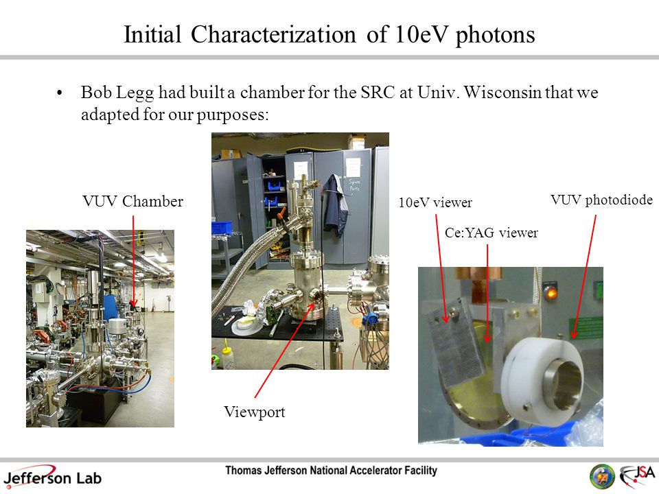 Initial Characterization of 10eV photons Bob Legg had built a chamber for the SRC at Univ.