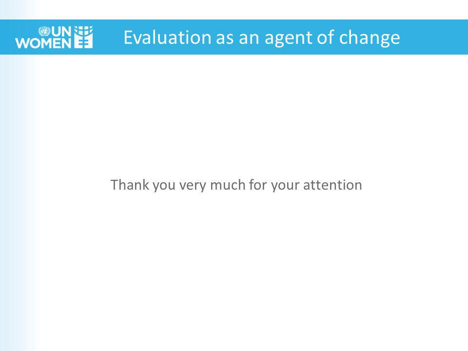 Thank you very much for your attention Evaluation as an agent of change