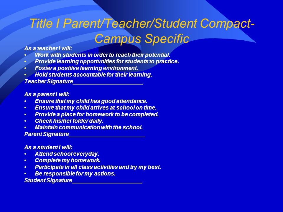 Title I Parent/Teacher/Student Compact- Campus Specific As a teacher I will: Work with students in order to reach their potential.
