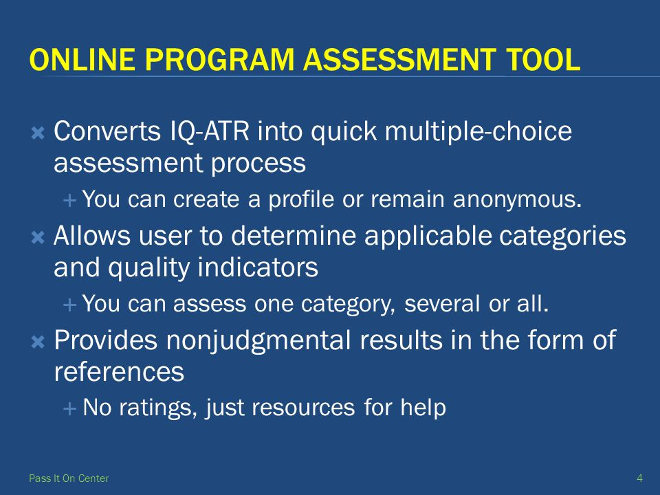  Converts IQ-ATR into quick multiple-choice assessment process  You can create a profile or remain anonymous.