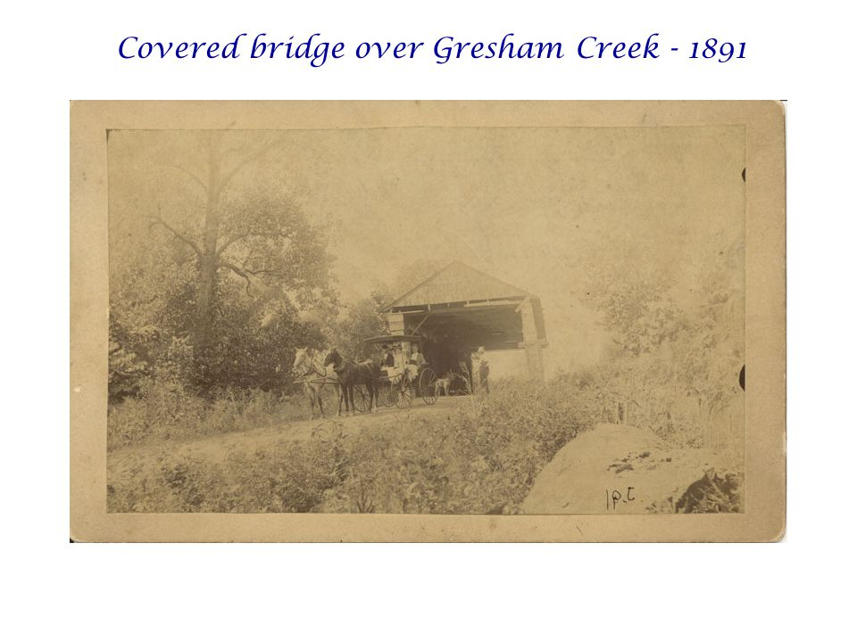 Covered bridge over Gresham Creek - 1891