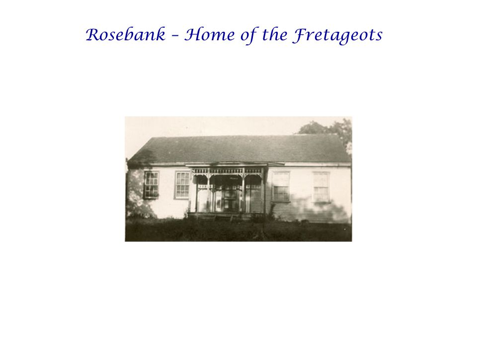 Rosebank – Home of the Fretageots
