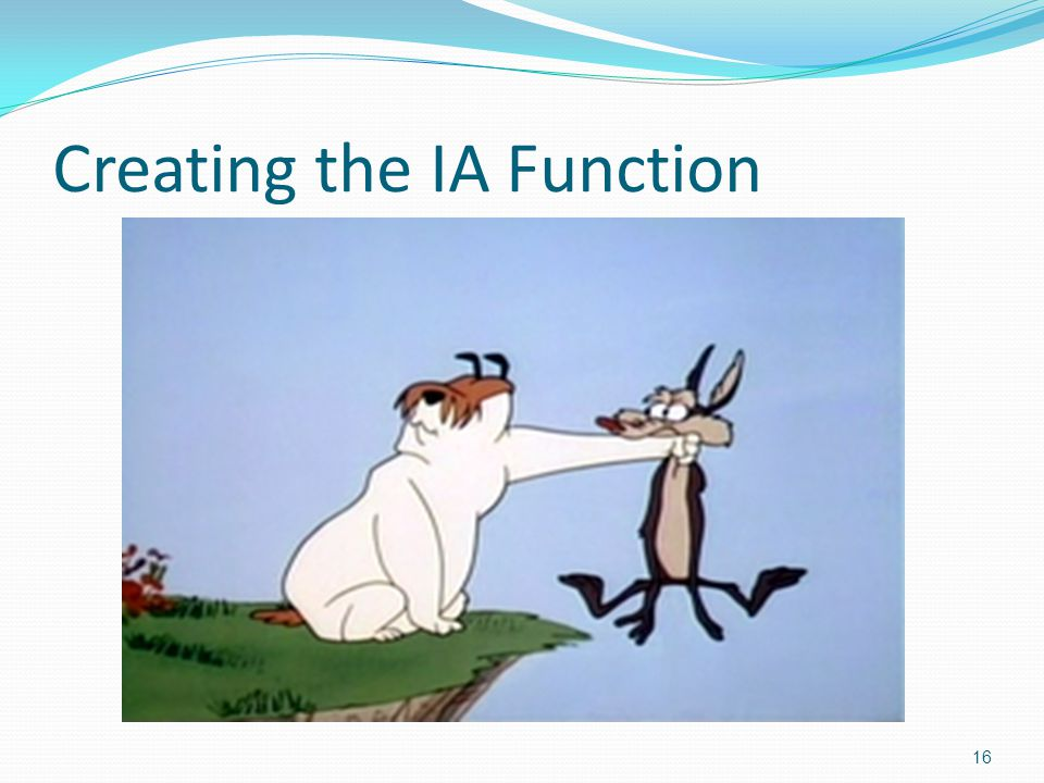 Creating the IA Function 16