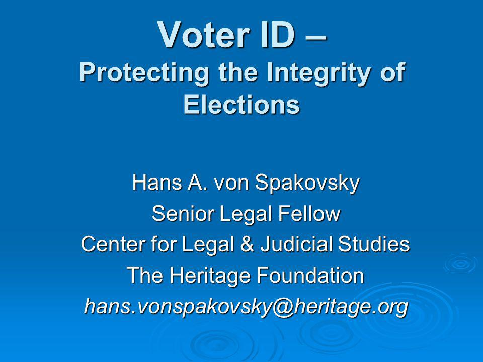 Voter ID – Protecting the Integrity of Elections Hans A.
