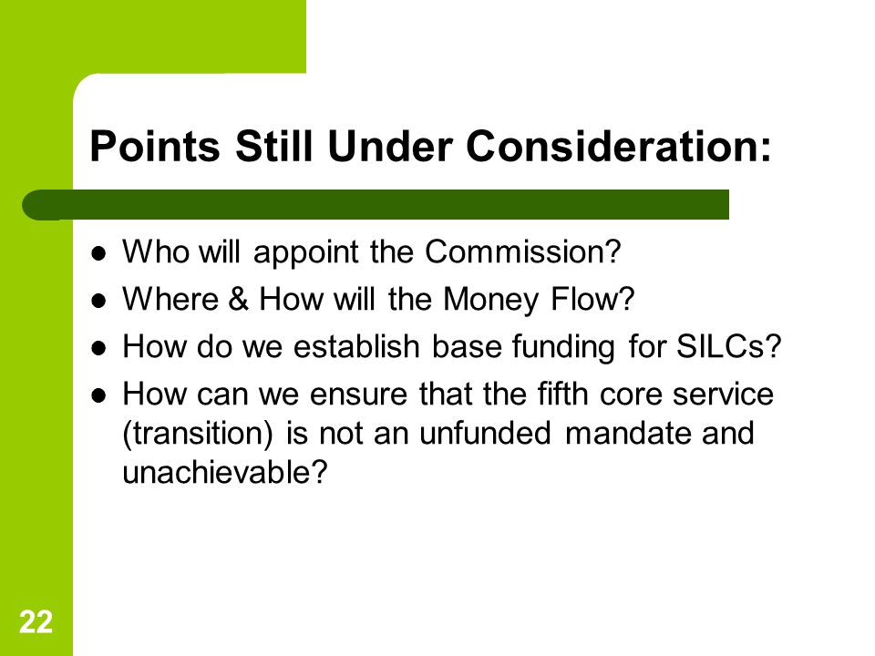 22 Points Still Under Consideration: Who will appoint the Commission.